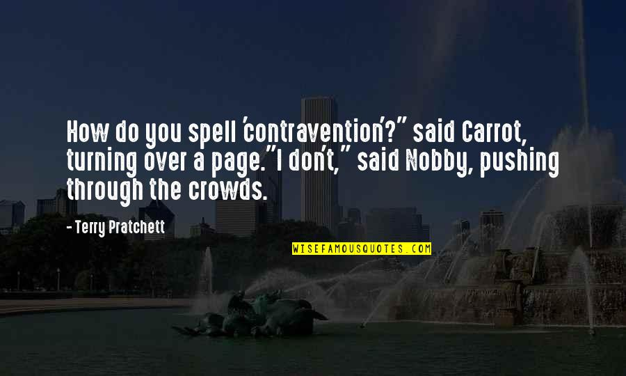 """Losing An Unborn Child Quotes By Terry Pratchett: How do you spell 'contravention'?"""" said Carrot, turning"""