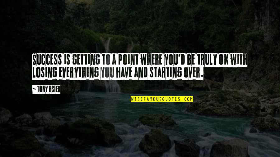 Losing Everything Starting Over Quotes Top 8 Famous Quotes About