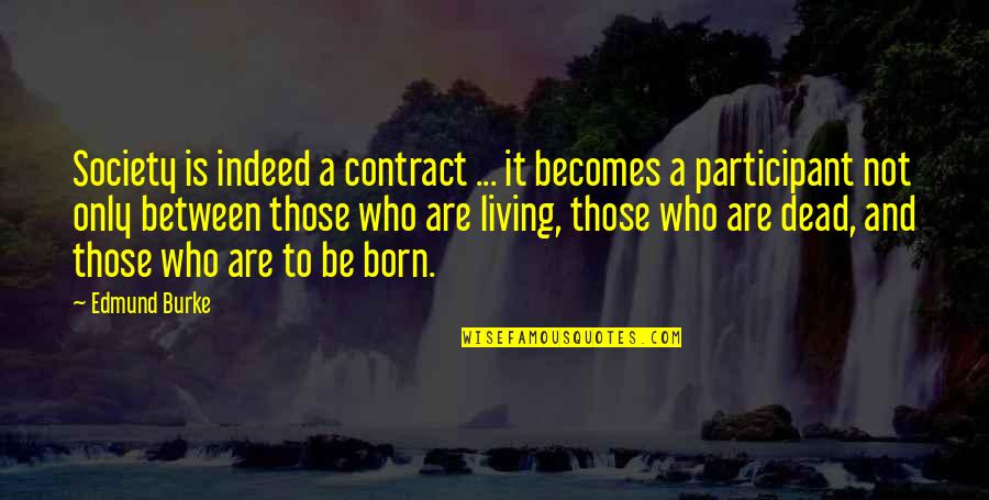 Losing Grip Quotes By Edmund Burke: Society is indeed a contract ... it becomes
