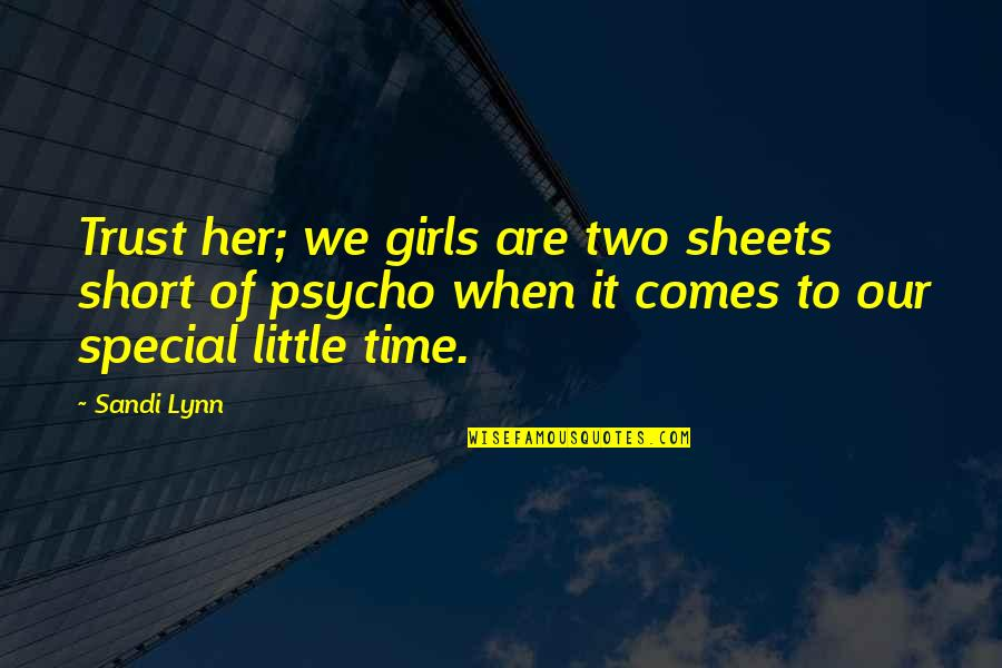 Losing Grip Quotes By Sandi Lynn: Trust her; we girls are two sheets short