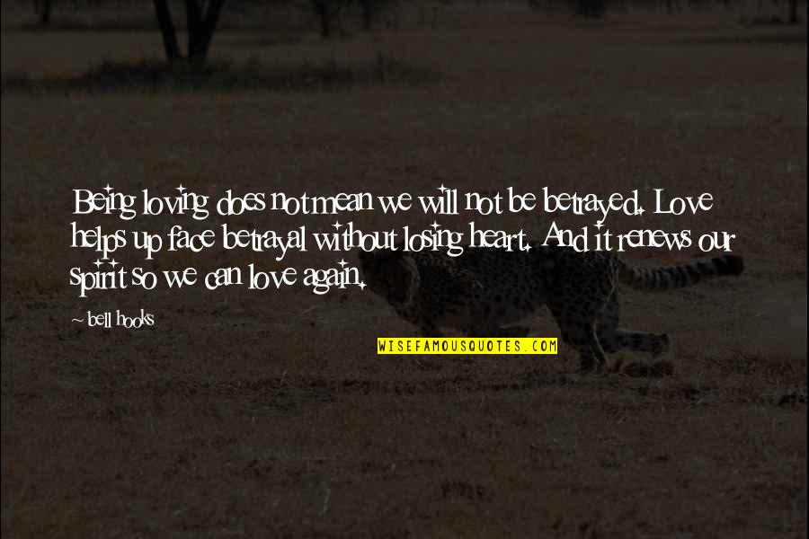 Losing Love Quotes By Bell Hooks: Being loving does not mean we will not