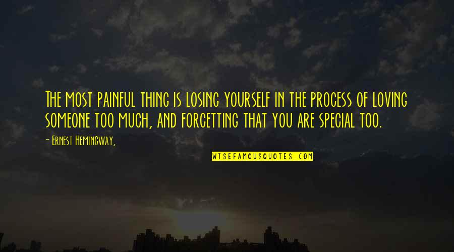 Losing Love Quotes By Ernest Hemingway,: The most painful thing is losing yourself in