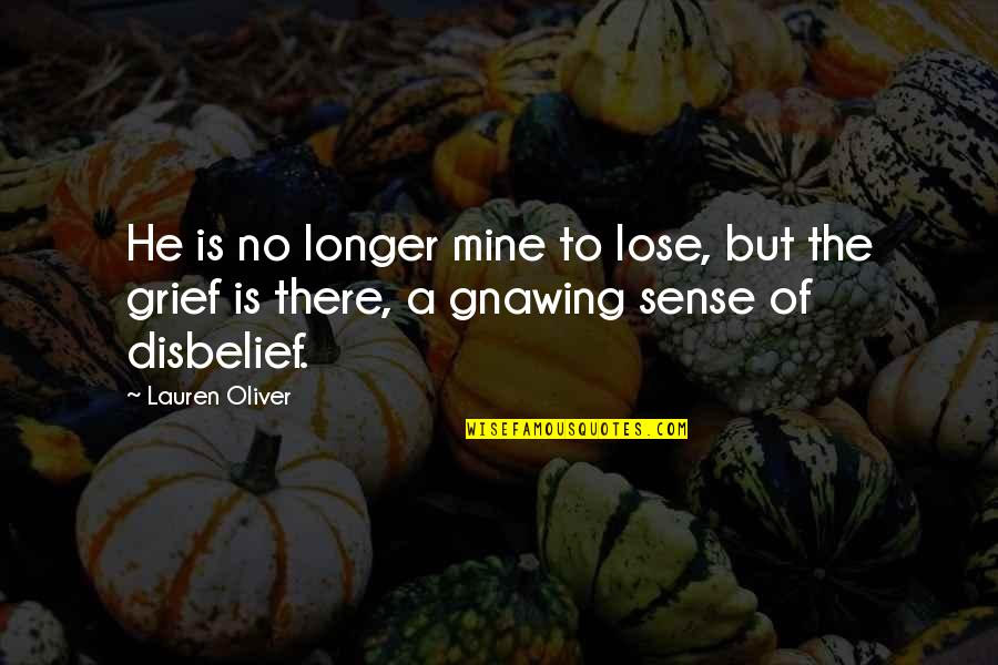 Losing Love Quotes By Lauren Oliver: He is no longer mine to lose, but