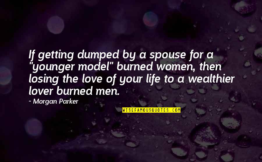 Losing Love Quotes By Morgan Parker: If getting dumped by a spouse for a