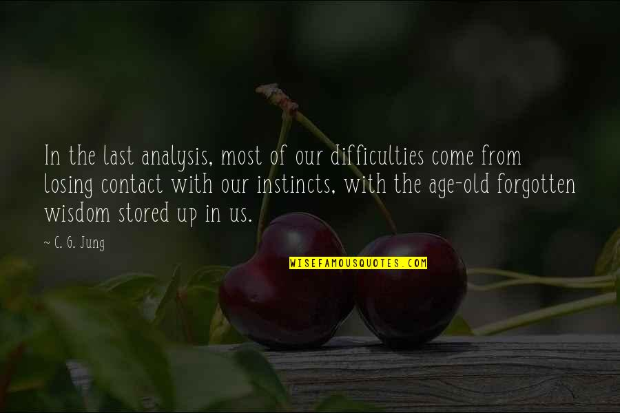 Losing Your Dreams Quotes By C. G. Jung: In the last analysis, most of our difficulties