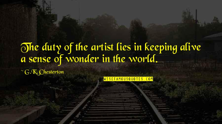 Losing Your Dreams Quotes By G.K. Chesterton: The duty of the artist lies in keeping