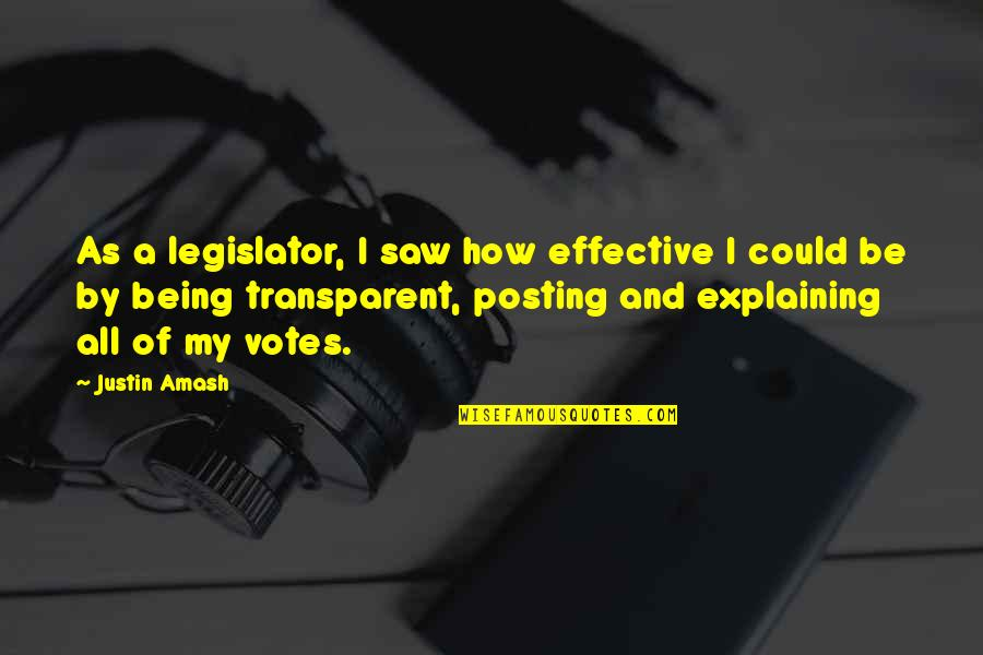 Losing Your Dreams Quotes By Justin Amash: As a legislator, I saw how effective I