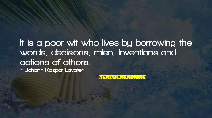 Losing Your Woman To Another Man Quotes By Johann Kaspar Lavater: It is a poor wit who lives by