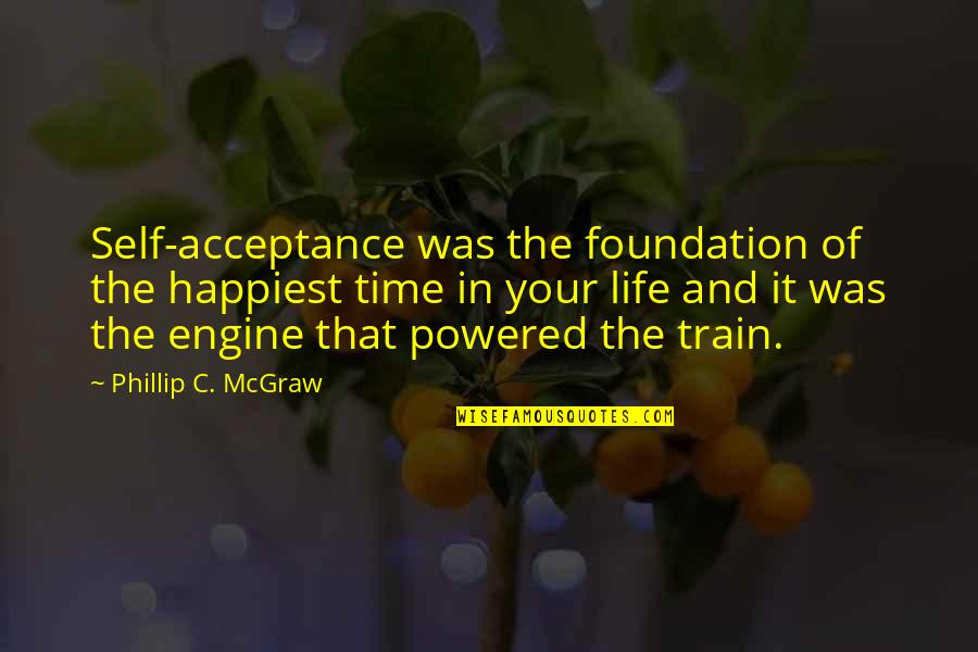 Losing Your Woman To Another Man Quotes By Phillip C. McGraw: Self-acceptance was the foundation of the happiest time