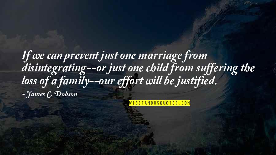 Loss Of A Child Quotes By James C. Dobson: If we can prevent just one marriage from