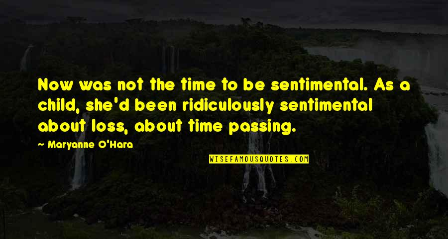 Loss Of A Child Quotes By Maryanne O'Hara: Now was not the time to be sentimental.