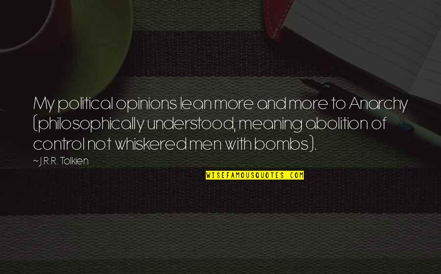 Loss Of A Loved One Bible Quotes By J.R.R. Tolkien: My political opinions lean more and more to