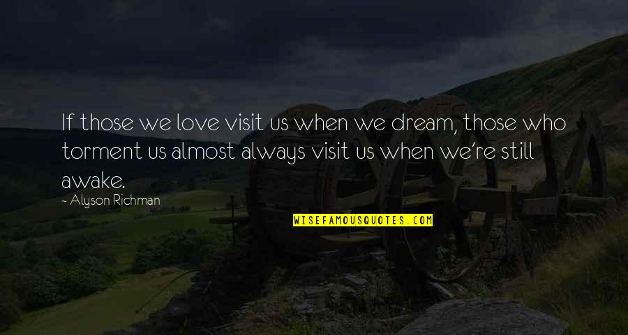 Loss Of Dreams Quotes By Alyson Richman: If those we love visit us when we
