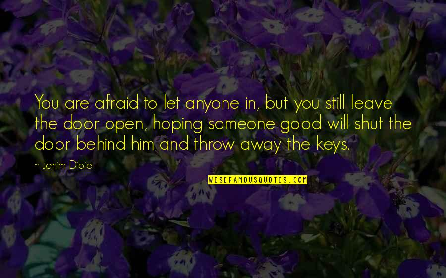 Loss Of Dreams Quotes By Jenim Dibie: You are afraid to let anyone in, but