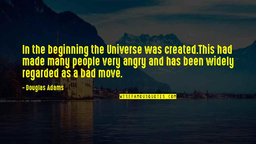 Lost Baby Boy Quotes By Douglas Adams: In the beginning the Universe was created.This had