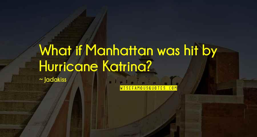 Lost Cause Tumblr Quotes By Jadakiss: What if Manhattan was hit by Hurricane Katrina?