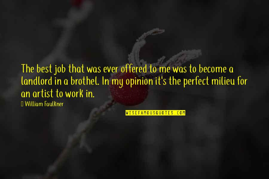 Lost Cause Tumblr Quotes By William Faulkner: The best job that was ever offered to