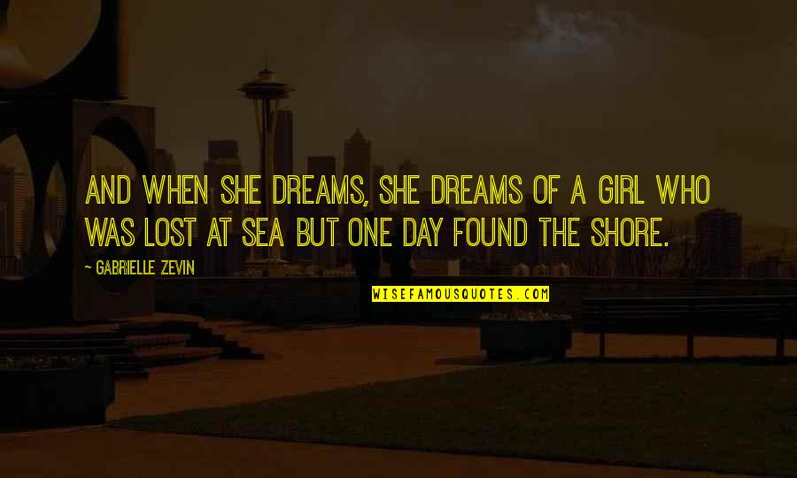 Lost Dreams Quotes By Gabrielle Zevin: And when she dreams, she dreams of a