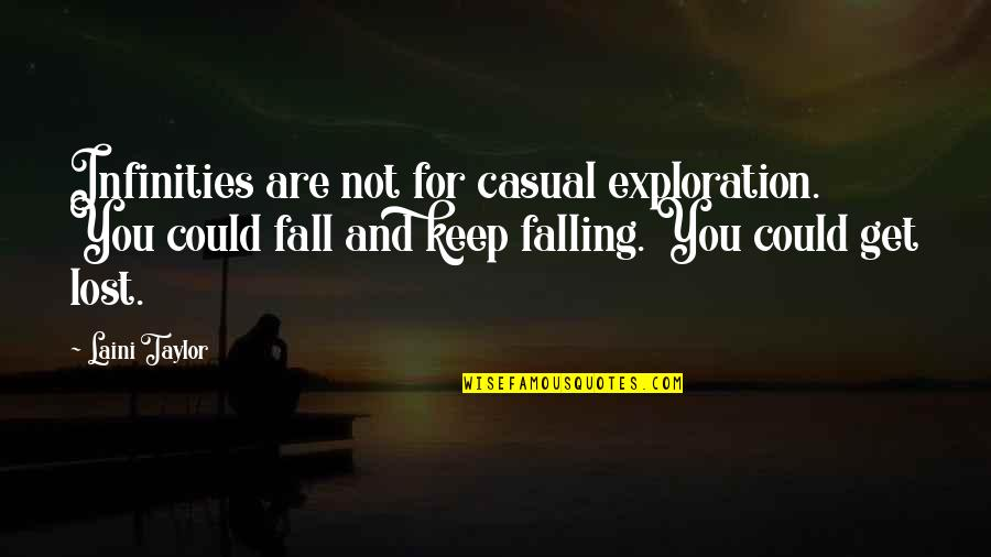 Lost Dreams Quotes By Laini Taylor: Infinities are not for casual exploration. You could