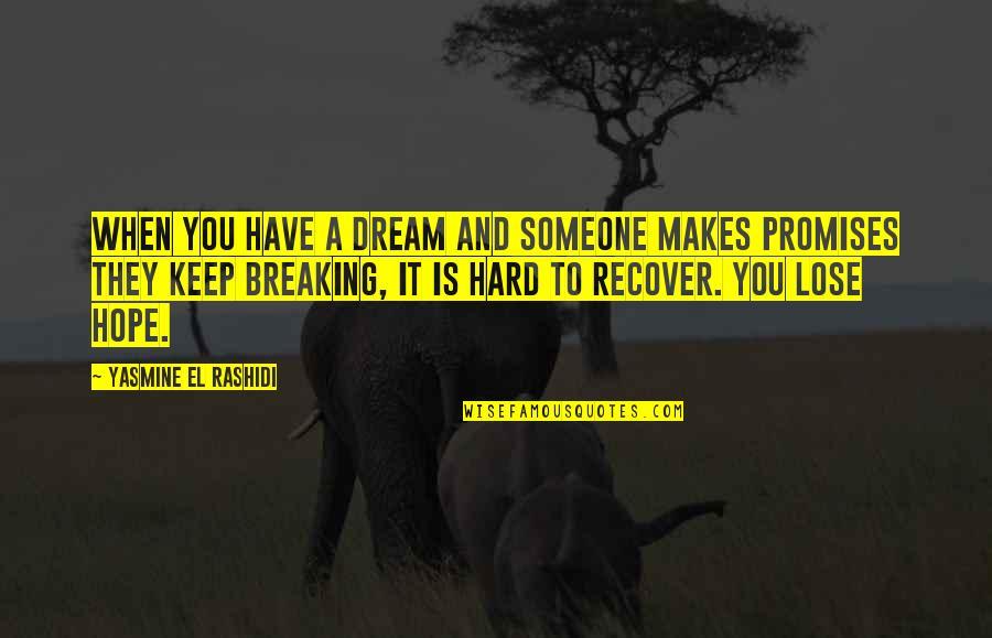 Lost Dreams Quotes By Yasmine El Rashidi: When you have a dream and someone makes