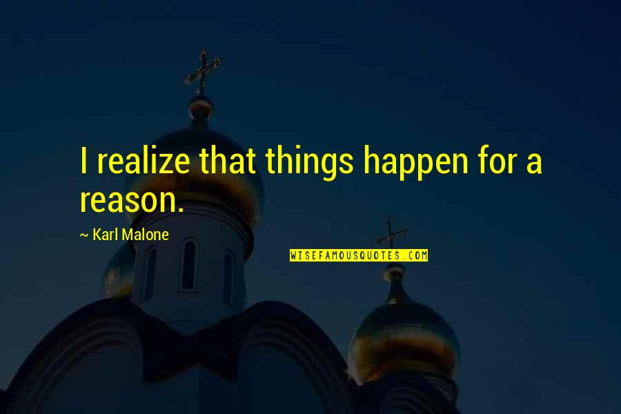 Lost In Austen Quotes By Karl Malone: I realize that things happen for a reason.