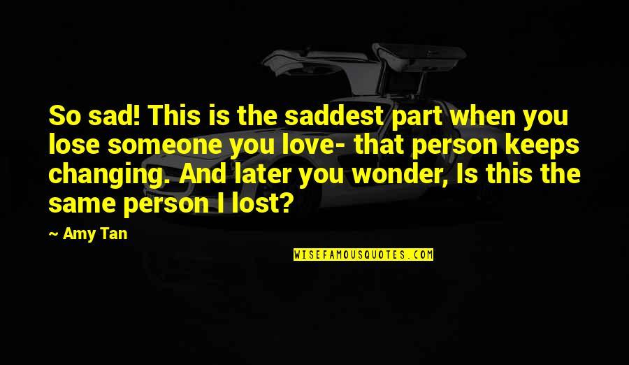 Losing quotes sad someone 150 Quotes