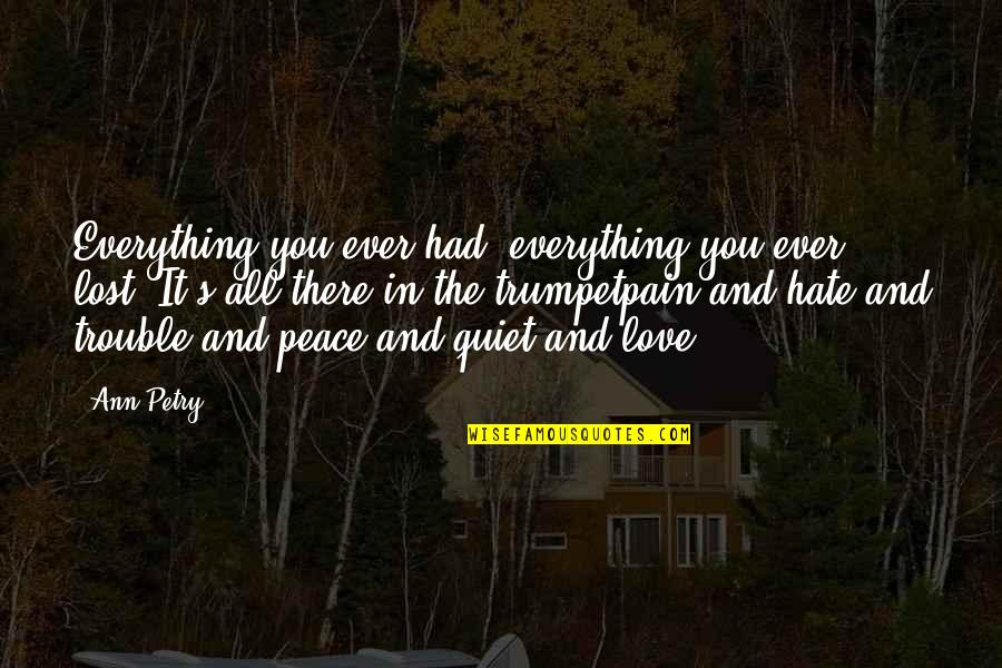 Lost Love And Pain Quotes By Ann Petry: Everything you ever had, everything you ever lost.