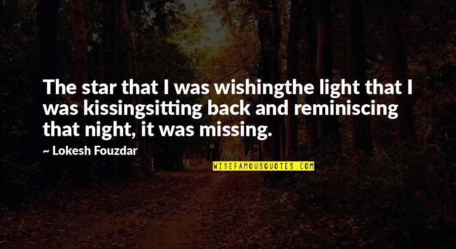 Lost Love And Pain Quotes By Lokesh Fouzdar: The star that I was wishingthe light that