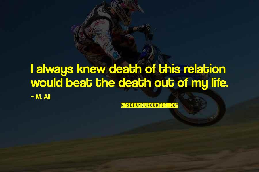 Lost Love And Pain Quotes By M. Ali: I always knew death of this relation would