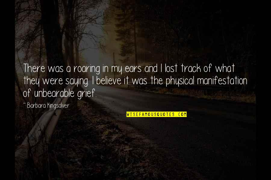 Lost Love Death Quotes By Barbara Kingsolver: There was a roaring in my ears and