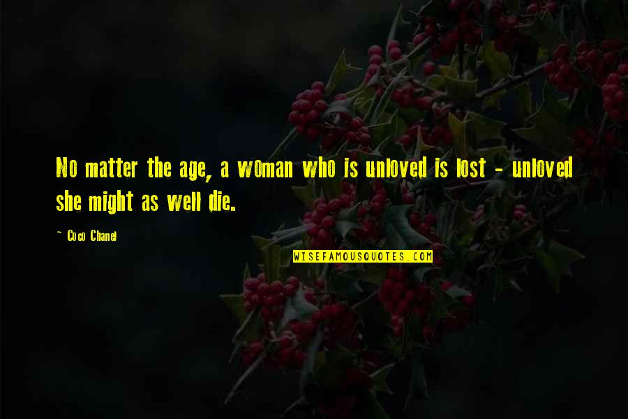 Lost Love Death Quotes By Coco Chanel: No matter the age, a woman who is