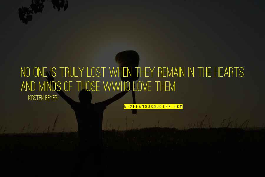 Lost Love Death Quotes By Kirsten Beyer: No one is truly lost when they remain