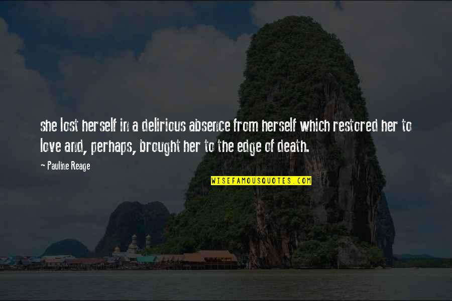 Lost Love Death Quotes By Pauline Reage: she lost herself in a delirious absence from