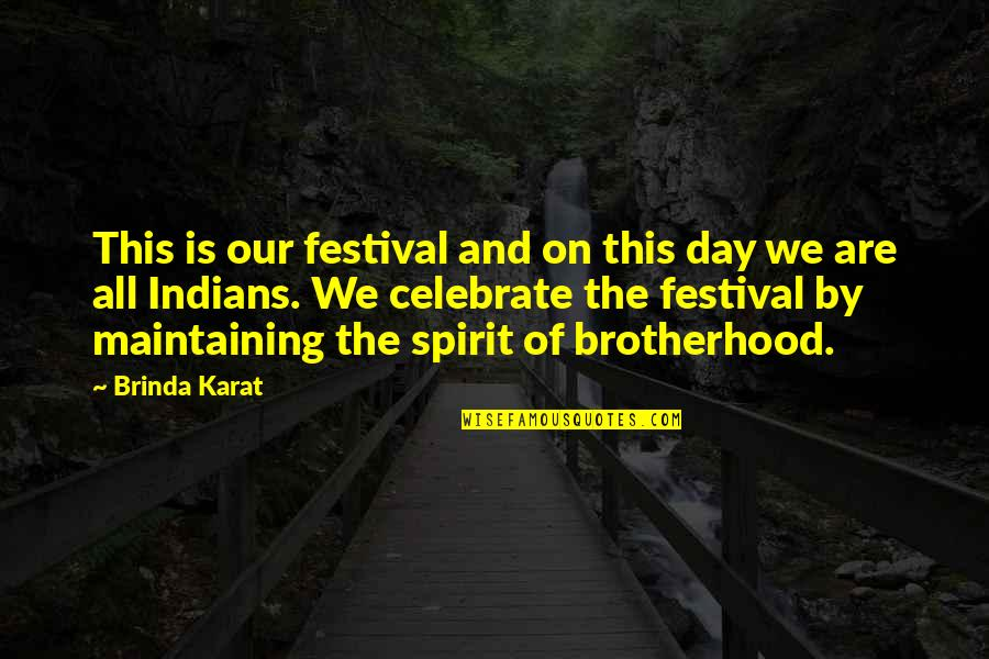 Lost My Dog Quotes By Brinda Karat: This is our festival and on this day