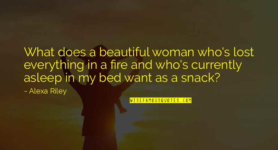 Lost My Everything Quotes By Alexa Riley: What does a beautiful woman who's lost everything