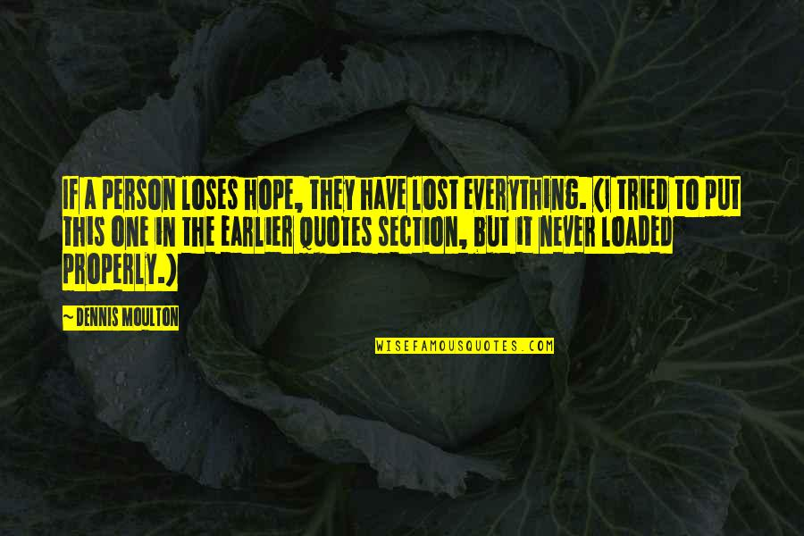 Lost My Everything Quotes By Dennis Moulton: If a person loses hope, they have lost