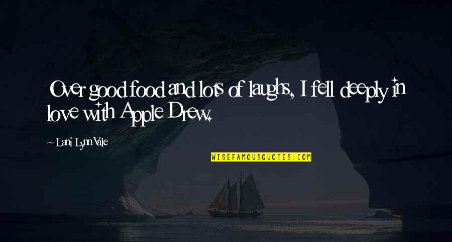 Lots Of Laughs Quotes By Lani Lynn Vale: Over good food and lots of laughs, I
