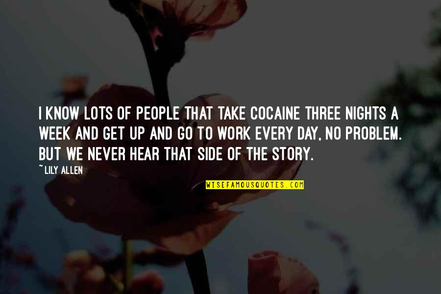 Lots Of Work Quotes By Lily Allen: I know lots of people that take cocaine