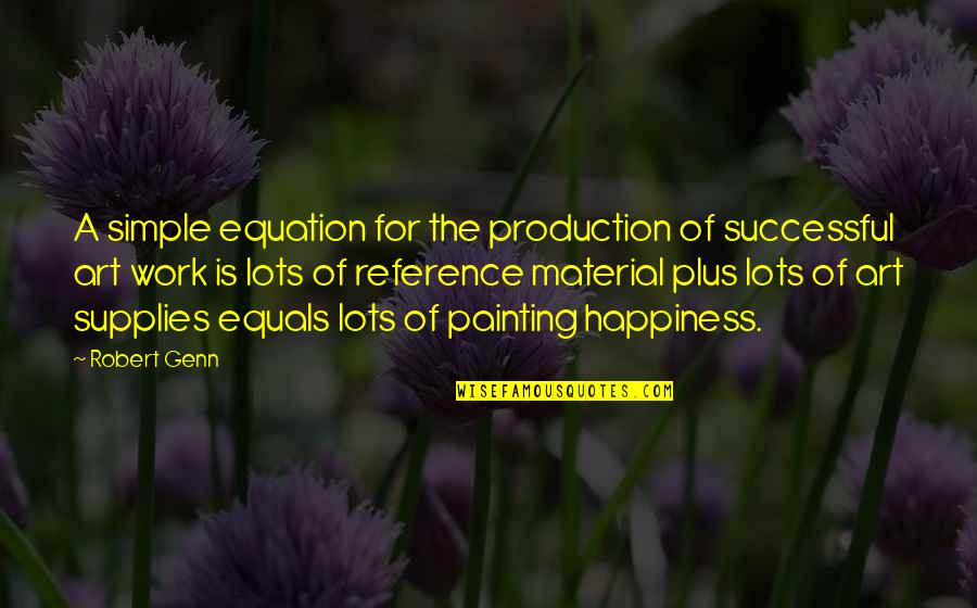 Lots Of Work Quotes By Robert Genn: A simple equation for the production of successful