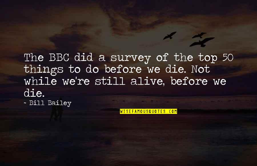 Lou Dorfsman Quotes By Bill Bailey: The BBC did a survey of the top