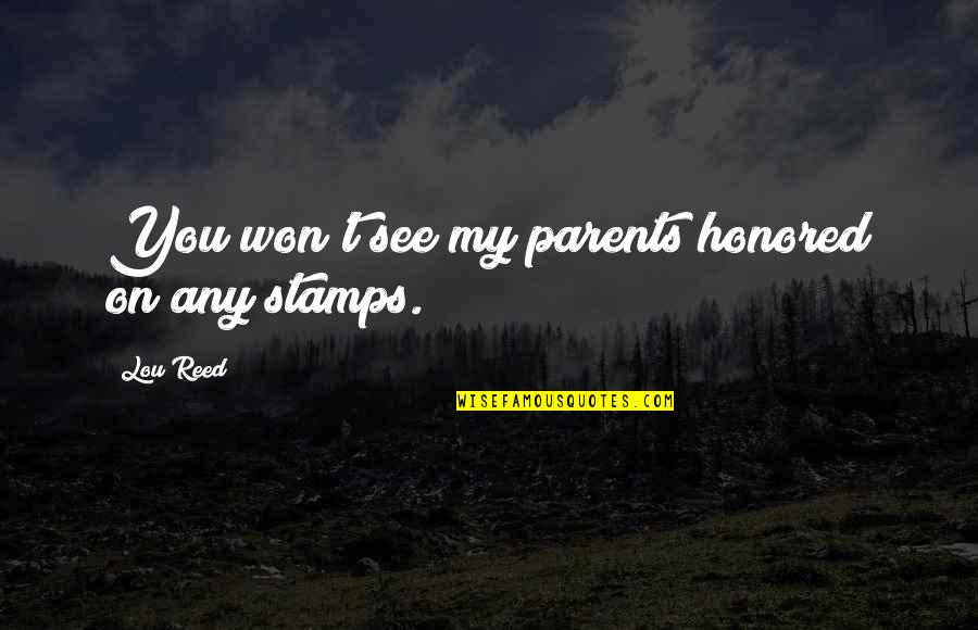 Lou Reed Quotes By Lou Reed: You won't see my parents honored on any