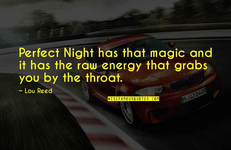 Lou Reed Quotes By Lou Reed: Perfect Night has that magic and it has