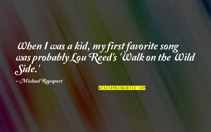 Lou Reed Quotes By Michael Rapaport: When I was a kid, my first favorite