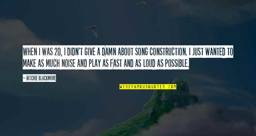 Loud Noise Quotes By Ritchie Blackmore: When I was 20, I didn't give a