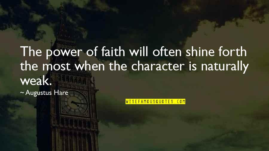 Louis Ck One Night Stand Quotes By Augustus Hare: The power of faith will often shine forth