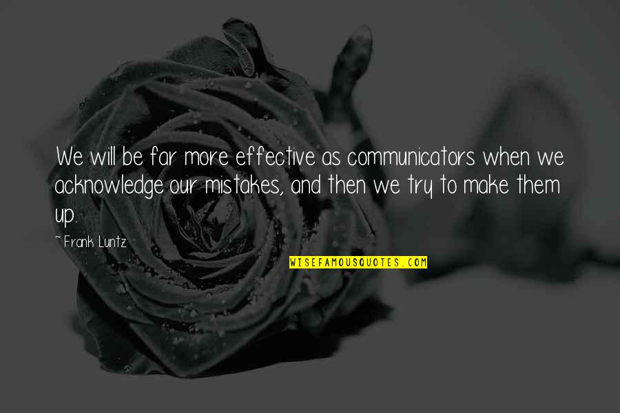 Louis Ck One Night Stand Quotes By Frank Luntz: We will be far more effective as communicators