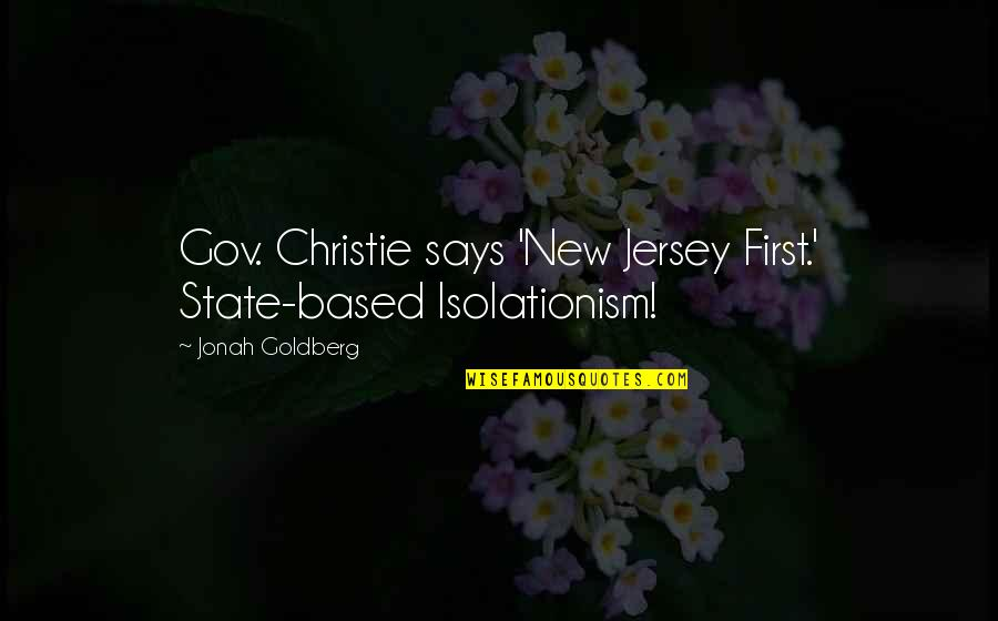 Louis Ck One Night Stand Quotes By Jonah Goldberg: Gov. Christie says 'New Jersey First.' State-based Isolationism!
