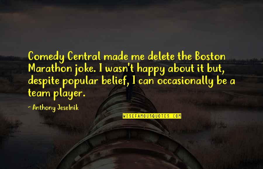 Louisa Adams Quotes By Anthony Jeselnik: Comedy Central made me delete the Boston Marathon
