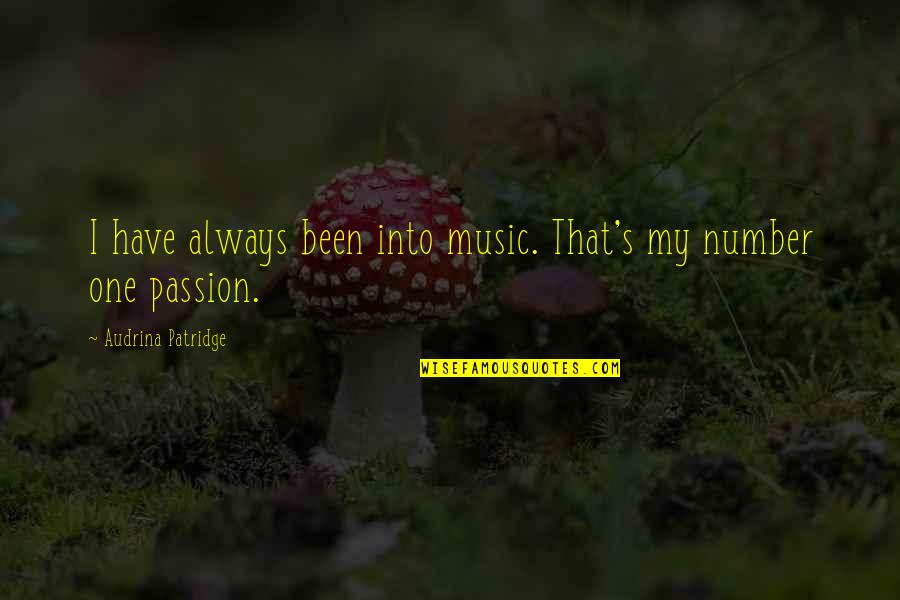Louise Hays Daily Quotes By Audrina Patridge: I have always been into music. That's my