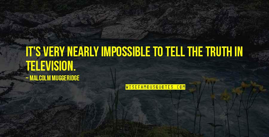 Louise Hays Daily Quotes By Malcolm Muggeridge: It's very nearly impossible to tell the truth
